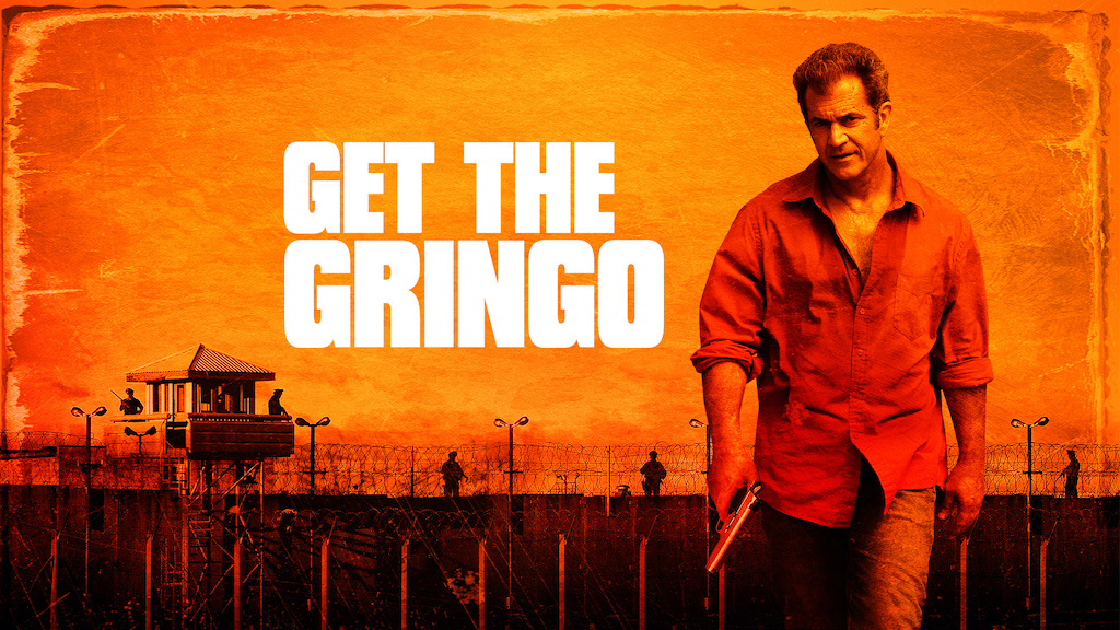 Mel Gison on the Get the Gringo poster